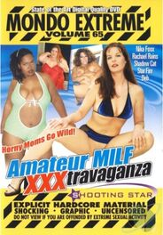 Mondo Extreme #65: Amateur MILF XXXtravaganza