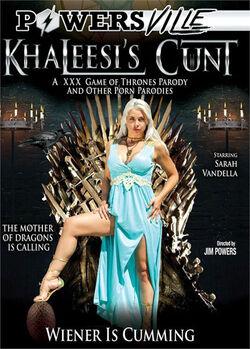 Khaleesi's Cunt - Game of Thrones Parody