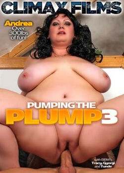 Pumping The Plump #03