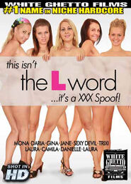 This Isn\'t The L Word It\'s A XXX Spoof