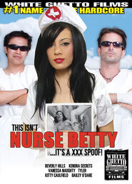 This Isn\'t Nurse Betty It\'s A XXX Spoof