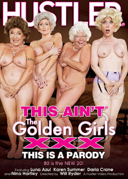 This Ain't The Golden Girls XXX : This is A Parody