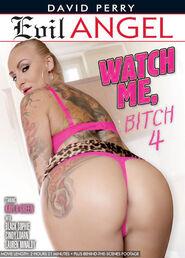 Watch Me Bitch # 4